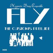 Hypnotic Brass Ensemble, Fly (CD)