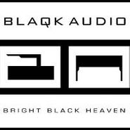 Blaqk Audio, Bright Black Heaven (LP)