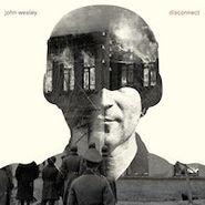 John Wesley, Disconnect (CD)