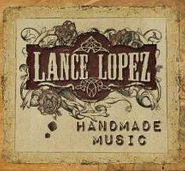 Lance Lopez, Handmade Music (CD)