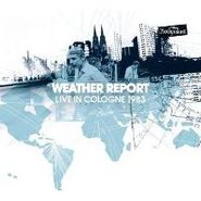 Weather Report, Live In Cologne 1983 (CD)
