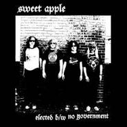 """Sweet Apple, Elected / No Government (7"""")"""