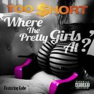 Too Short, Where The Pretty Girls At? (CD)