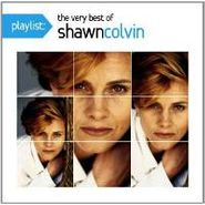 Shawn Colvin, Playlist: The Very Best Of Shawn Colvin (CD)