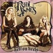 Pistol Annies, Hell On Heels [RECORD STORE DAY] (LP)