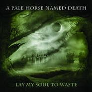 A Pale Horse Named Death, Lay My Soul To Waste (CD)