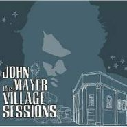 John Mayer, The Village Sessions EP (CD)