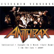 Anthrax, Extended Versions
