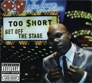 Too Short, Get Off The Stage (CD)