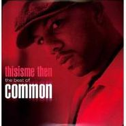 Common, Thisisme Then: The Best Of Common (LP)