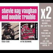 Stevie Ray Vaughan And Double Trouble, X2: Texas Flood / In The Beginning (CD)