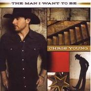 Chris Young, Man I Want To Be (CD)