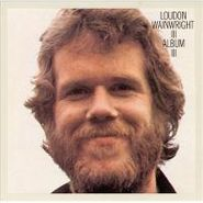 Loudon Wainwright III, Album III