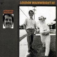 Loudon Wainwright III, Attempted Mustache