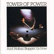 Tower Of Power, Ain't Nothin' Stoppin' Us Now [Sony] (CD)