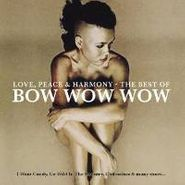 Bow Wow Wow, Love, Peace & Harmony - The Best Of Bow Wow Wow (CD)