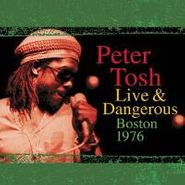 Peter Tosh, Live & Dangerous: Boston 1976 (CD)