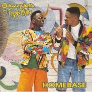 DJ Jazzy Jeff & The Fresh Prince, Homebase