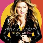 Kelly Clarkson, All I Ever Wanted (CD)
