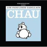 Los Fabulosos Cadillacs, Chau (CD)