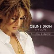 Celine Dion, My Love: Essential Collection (CD)