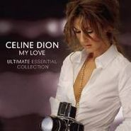 Celine Dion, My Love - Ultimate Essential Collection (CD)