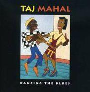 Taj Mahal, Dancing The Blues (CD)