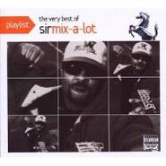 Sir Mix-A-Lot, Playlist: The Very Best Of Sir Mix-A-Lot (CD)