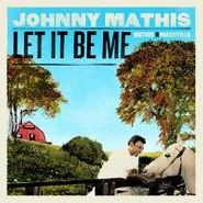 Johnny Mathis, Let It Be Me: Mathis In Nashville (CD)