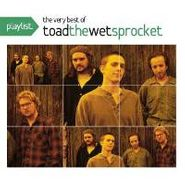 Toad The Wet Sprocket, Playlist: The Very Best Of Toa (CD)