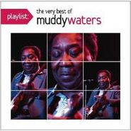 Muddy Waters, Playlist: The Very Best Of Muddy Waters (CD)