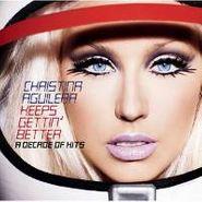 Christina Aguilera, Keeps Gettin' Better: A Decade (CD)