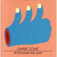 Peter Bjorn And John, Gimme Some (LP)