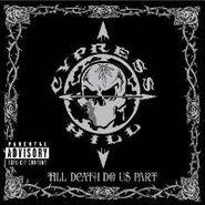 Cypress Hill, Till Death Do Us Part (CD)