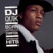DJ Quik, Born And Raised In Compton: The Greatest Hits (CD)