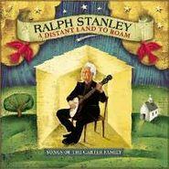 Ralph Stanley, Distant Land To Roam (CD)