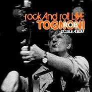 Rob Tognoni, Rock & Roll Live (CD)