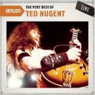 Ted Nugent, Setlist: The Very Best Of Ted Nugent Live (CD)