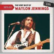 Waylon Jennings, Setlist: The Very Best Of Waylon Jennings Live (CD)