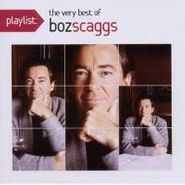 Boz Scaggs, Playlist: The Very Best Of Boz (CD)