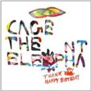 Cage The Elephant, Thank You Happy Birthday (CD)