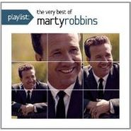 Marty Robbins, Playlist: The Very Best Of Marty Robbins (CD)