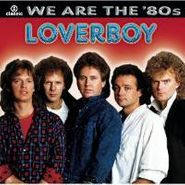 Loverboy, We Are The '80s (CD)