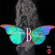 Britney Spears, Vol. 2-B In The Mix:the Remixe (CD)