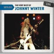 Johnny Winter, Setlist: The Very Best of Johnny Winter Live (CD)