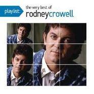 Rodney Crowell, Playlist: The Very Best Of Rodney Crowell (CD)
