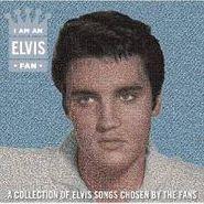 Elvis Presley, I Am An Elvis Fan (CD)
