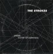 The Strokes, Under Cover Of Darkness/You're