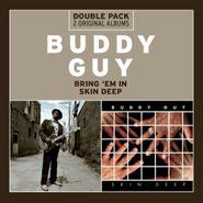 Buddy Guy, Bring 'Em In / Skin Deep (CD)