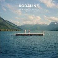 Kodaline, In A Perfect World [Deluxe Edition] [Bonus Dvd] (CD)